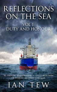 Reflections On The Sea: Vol 1: Duty and Honour  by Ian Tew