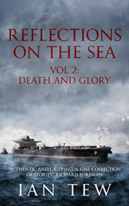 Reflections On The Sea: Vol 2: Death and Glory by Ian Tew