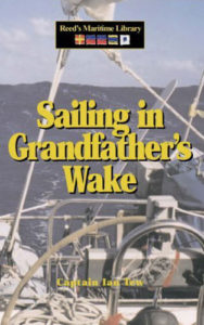 Sailing in Grandfather's Wake by Ian Tew